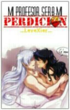 Mi Profesor Sera Mi Perdicion [Editando]  by LeveXier