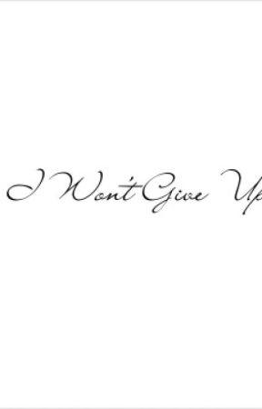 I Won't Give Up (One Shot Story) by sassykhaleesi