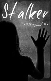 Stalker by xXAmy_CXx