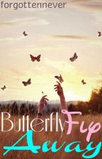 Butterfly Fly Away by forgottennever