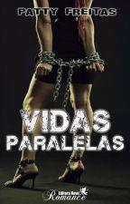 VIDAS PARALELAS by PattyFreitas