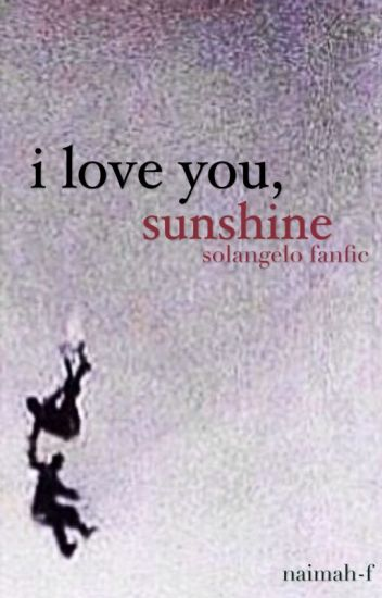 I Love You, Sunshine-Solangelo