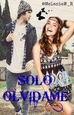 SOLO OLVIDAME (nash grier y tu) by MelanieM_R