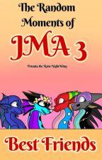 The Random Moments of JMA 3: Best Friends by PetuniaCrystal2005