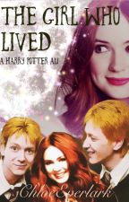 The Girl Who Lived -A Harry Potter Twist by ChloeEverlark