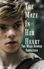 The Maze In Her Heart (Newt, Minho ::The Maze Runner.)  ✔ by MadNewtSkillz