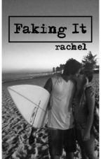 Faking It | l.s. | completed by howellfics