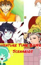 Adventure Time Boyfriend Scenarios by dorkyblog