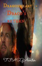 DragonHeart - Draco's Return by TFALokiwriter