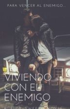 VIVIENDO CON EL ENEMIGO by RUDE_SWEET19