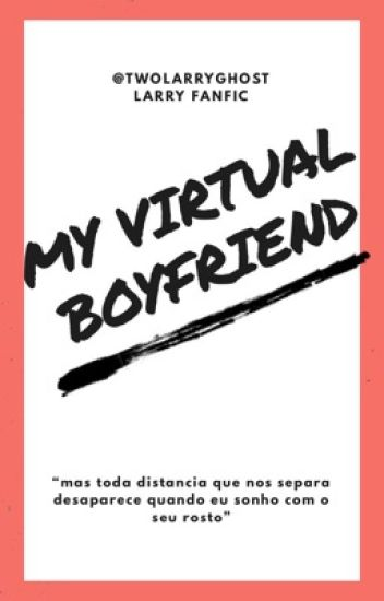 My Virtual Boyfriend [[Larry Stylinson]]