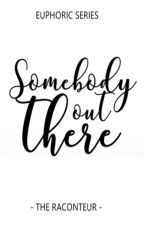 Somebody Out There by The-Raconteur