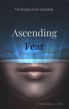 Ascending Fear by AJCofer