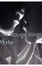 The Rouge Kings Mate by Peace_passion
