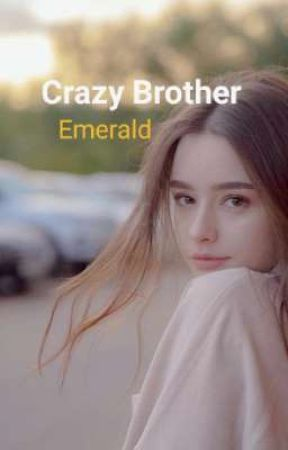 Crazy Brother by Emerald by putrikami