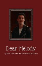 DEAR MELODY (Julie and the Phantoms: Reggie) by zachherrondazzle