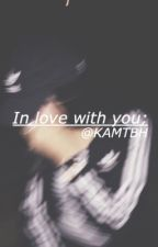 In Love with You ||Kalin White|| by KAMTBH