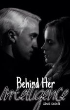 Behind Her Intelligence [Dramione] by nightmareangel_