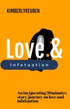 Love & Infatuation by kimmy0020