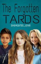 The Forgotten Tards  by shaytards_love