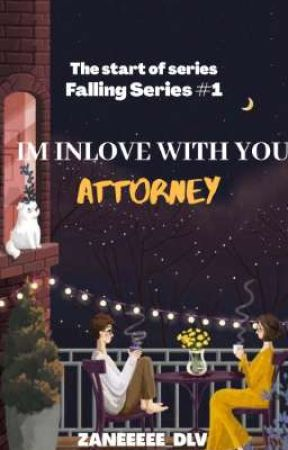I'm Inlove With You Attorney[falling series 1] by zaneeeee_dlv
