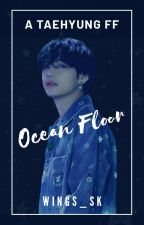 OCEAN || A Kim Taehyung FanFiction by Wings_SK