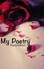 My Poetry by RandomMe66