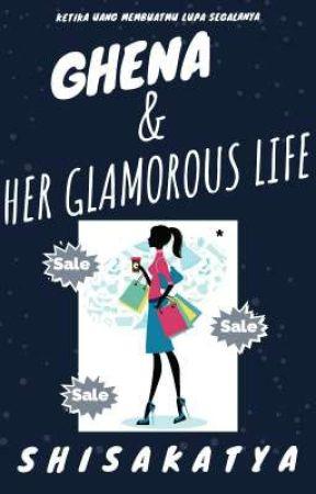 Ghena & Her Glamorous Life by shisakatya