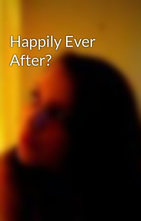 Happily Ever After? by chaaar