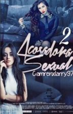 Acosadora Sexual 2 |Camren| by Camrenxlarry97