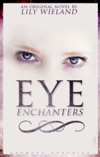 Eye Enchanters by ilylily112
