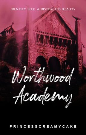 Worthwood Academy by PrincessCreamyCake