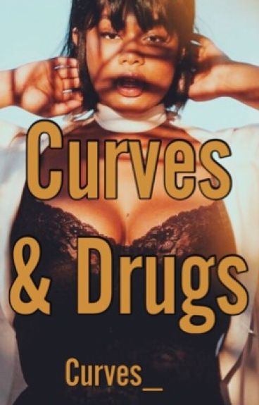 Curves & Drugs - Completed
