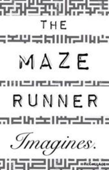 The Maze Runner Imagines Wecallthemeshanks Wattpad