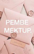 PEMBE MEKTUP  by Lunamiyy