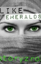 Like Emeralds (NOT RECOMMENDED) by storyzrok