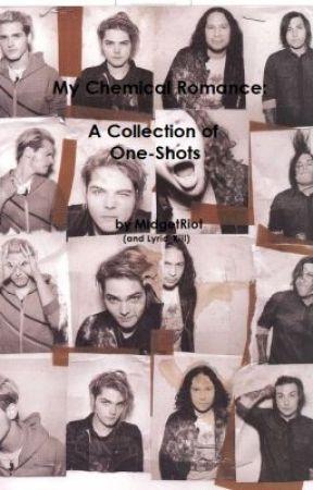 My Chemical Romance One-Shots. ~by MidgetRiot by LokiEm