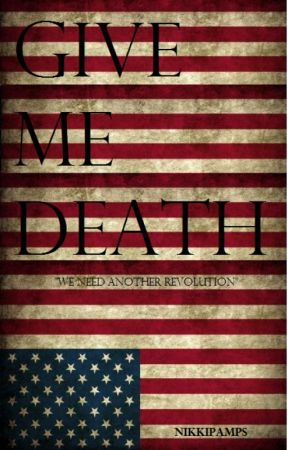 give me freedom give me death
