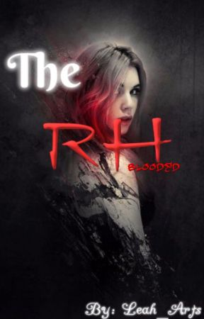 The RH Blooded by Leah_Arts