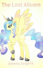 The Lost Alicorn: A My Little Pony Fanfiction by Extreme_Fangirl16