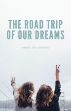 The Road Trip of Our Dreams by Jangie_The_Baddest