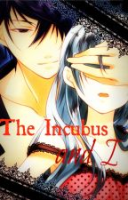 The Incubus and I by 0x0Shadow0x0
