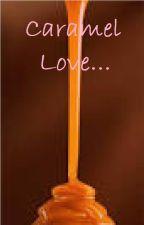 Caramel Love by KunKunDeeDee