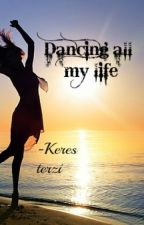Dancing all my life by Chicville