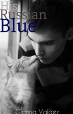 His Russian Blue (BoyxBoy) [COMING SOON] by chemomantic