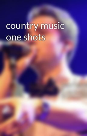 country music one shots by Matchbox5