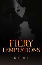 FIERY TEMPTATIONS by kimmy091587