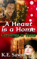 A HEART IS A HOME: Christmas in Texas by KESaxon