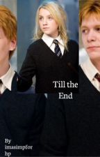 Till the end (Luna and Fred Weasley x Reader) by imasimpforhp