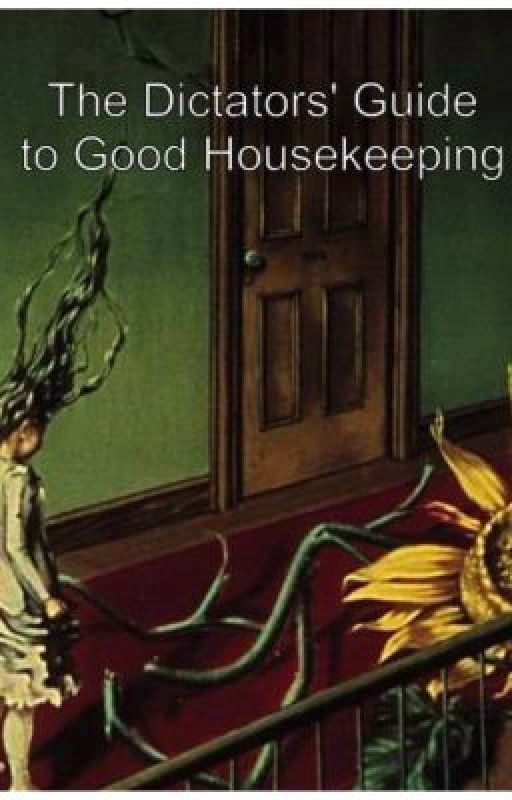 The Dictators' Guide to Good Housekeeping by valeriemw
